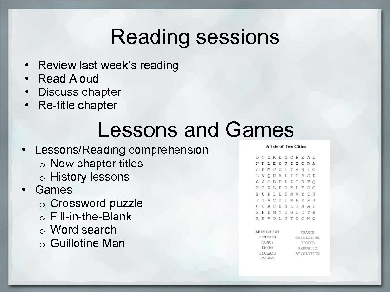 Reading sessions • • Review last week's reading Read Aloud Discuss chapter Re-title chapter