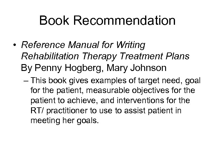 Book Recommendation • Reference Manual for Writing Rehabilitation Therapy Treatment Plans By Penny Hogberg,
