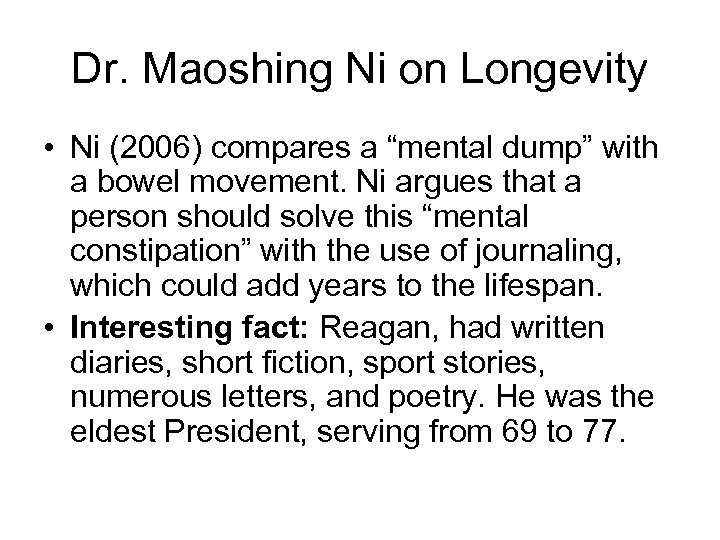 "Dr. Maoshing Ni on Longevity • Ni (2006) compares a ""mental dump"" with a"