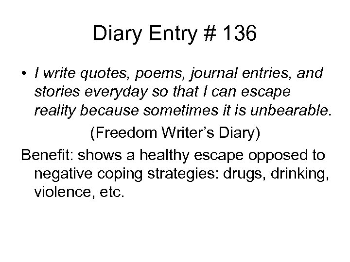 Diary Entry # 136 • I write quotes, poems, journal entries, and stories everyday