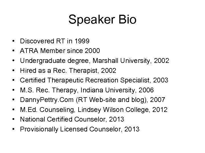 Speaker Bio • • • Discovered RT in 1999 ATRA Member since 2000 Undergraduate