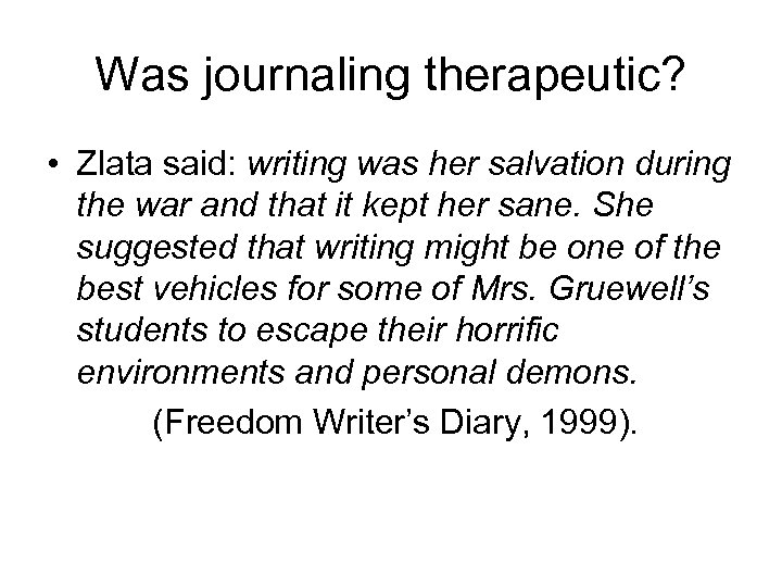 Was journaling therapeutic? • Zlata said: writing was her salvation during the war and