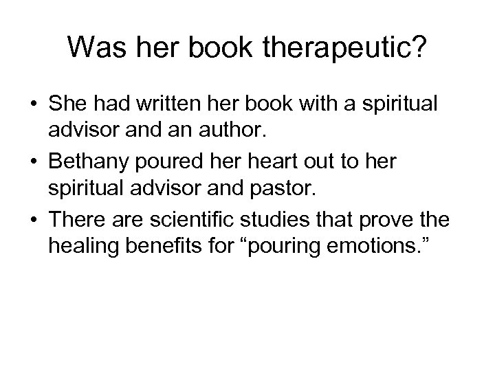 Was her book therapeutic? • She had written her book with a spiritual advisor
