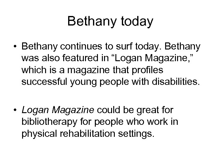 "Bethany today • Bethany continues to surf today. Bethany was also featured in ""Logan"