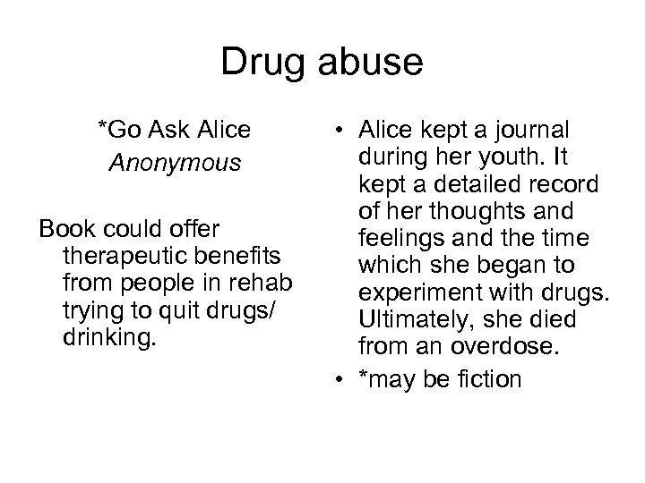 Drug abuse *Go Ask Alice Anonymous Book could offer therapeutic benefits from people in
