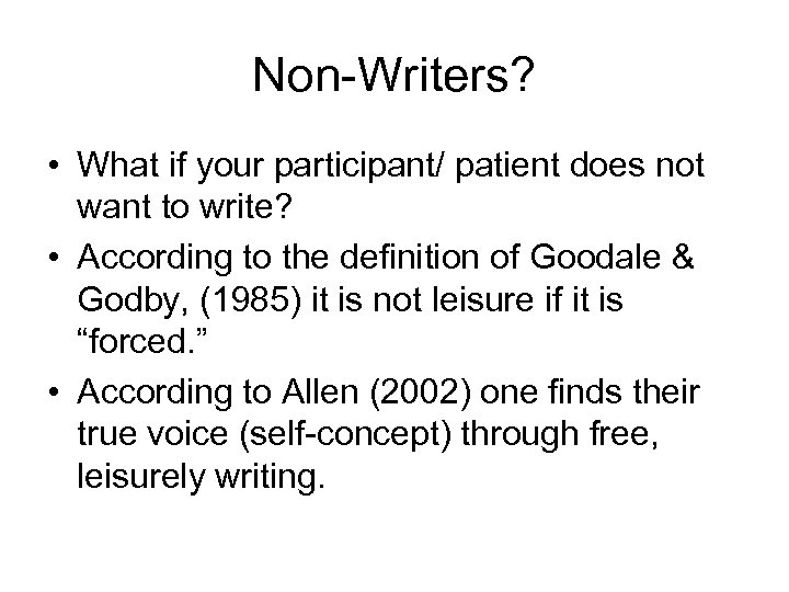 Non-Writers? • What if your participant/ patient does not want to write? • According