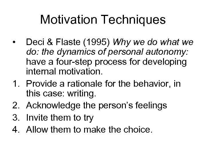 Motivation Techniques • 1. 2. 3. 4. Deci & Flaste (1995) Why we do
