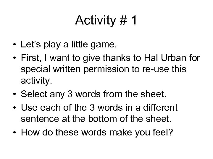 Activity # 1 • Let's play a little game. • First, I want to