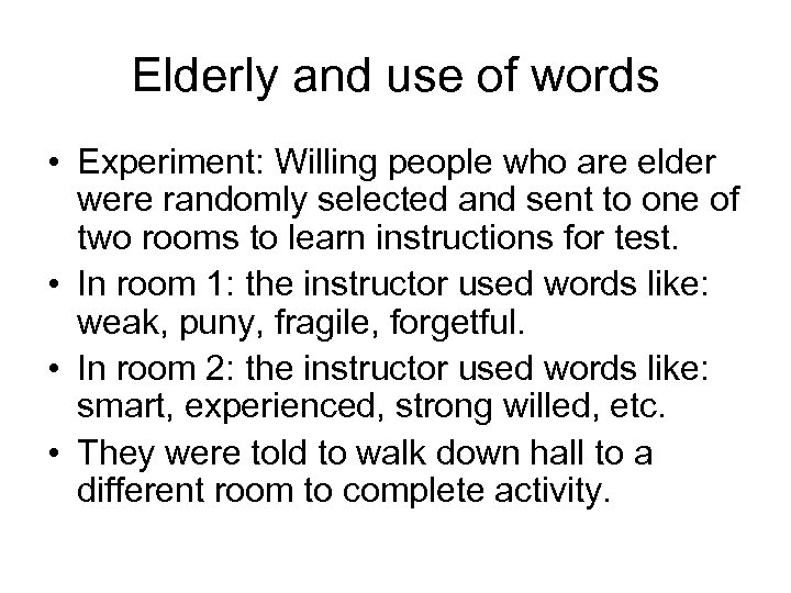 Elderly and use of words • Experiment: Willing people who are elder were randomly