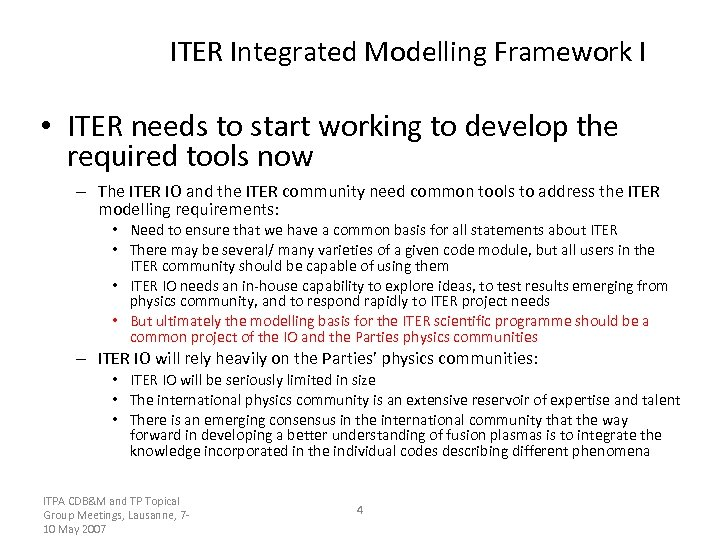 ITER Integrated Modelling Framework I • ITER needs to start working to develop the