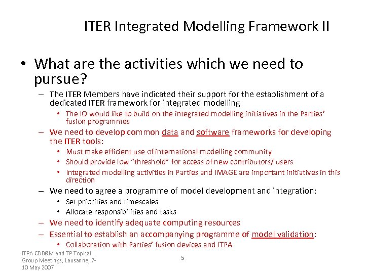 ITER Integrated Modelling Framework II • What are the activities which we need to