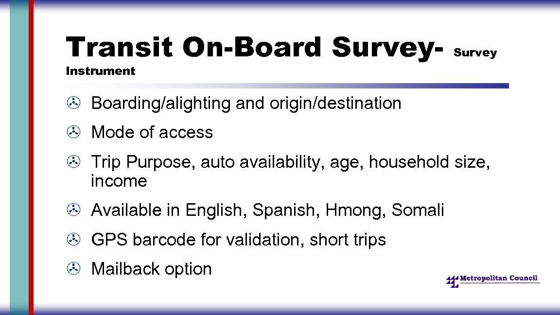 Transit On-Board Survey- Survey Instrument > Boarding/alighting and origin/destination > Mode of access >