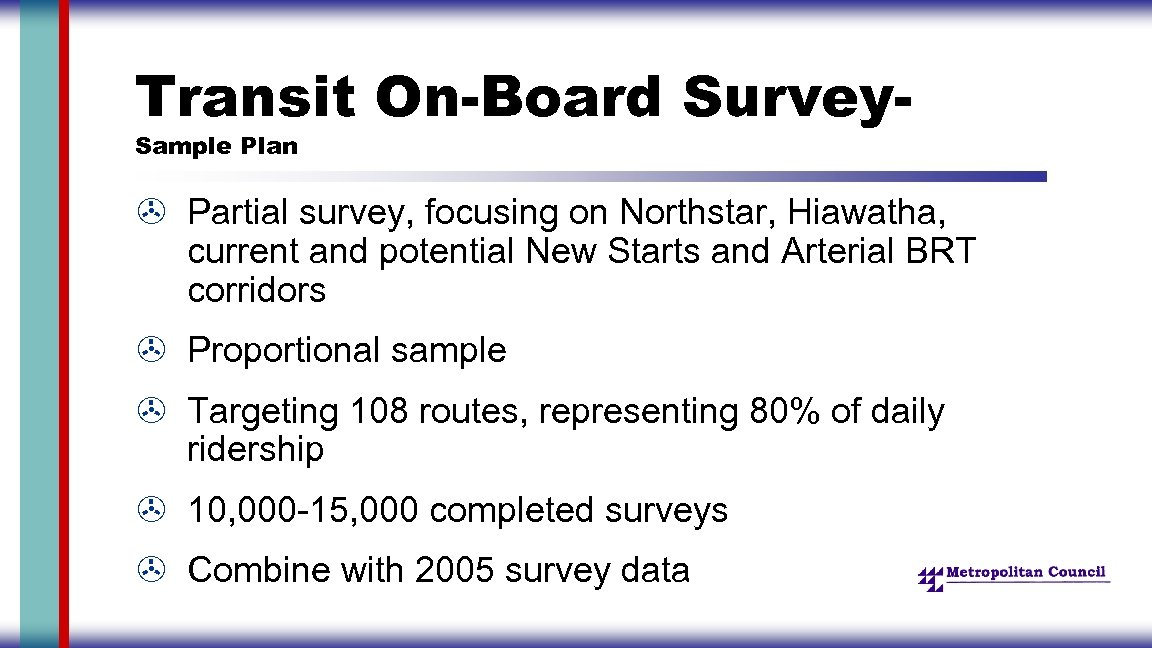 Transit On-Board Survey. Sample Plan > Partial survey, focusing on Northstar, Hiawatha, current and
