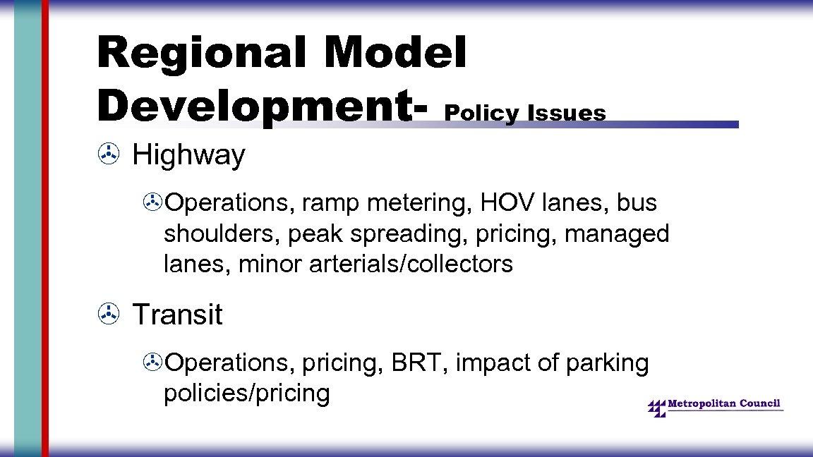 Regional Model Development- Policy Issues > Highway >Operations, ramp metering, HOV lanes, bus shoulders,