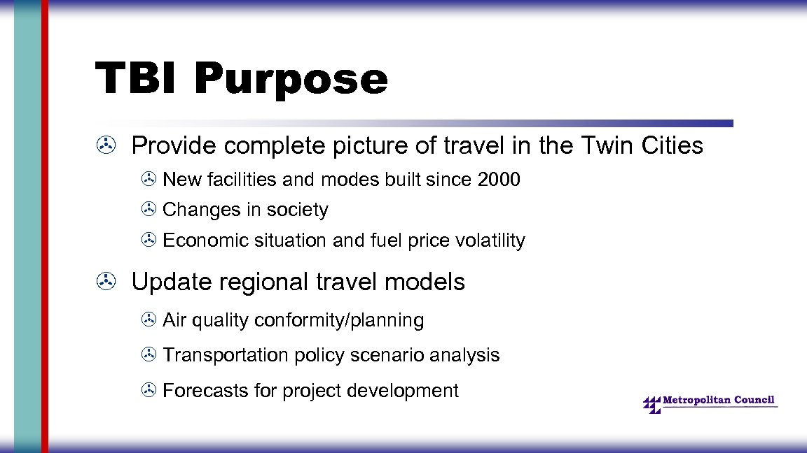 TBI Purpose > Provide complete picture of travel in the Twin Cities > New