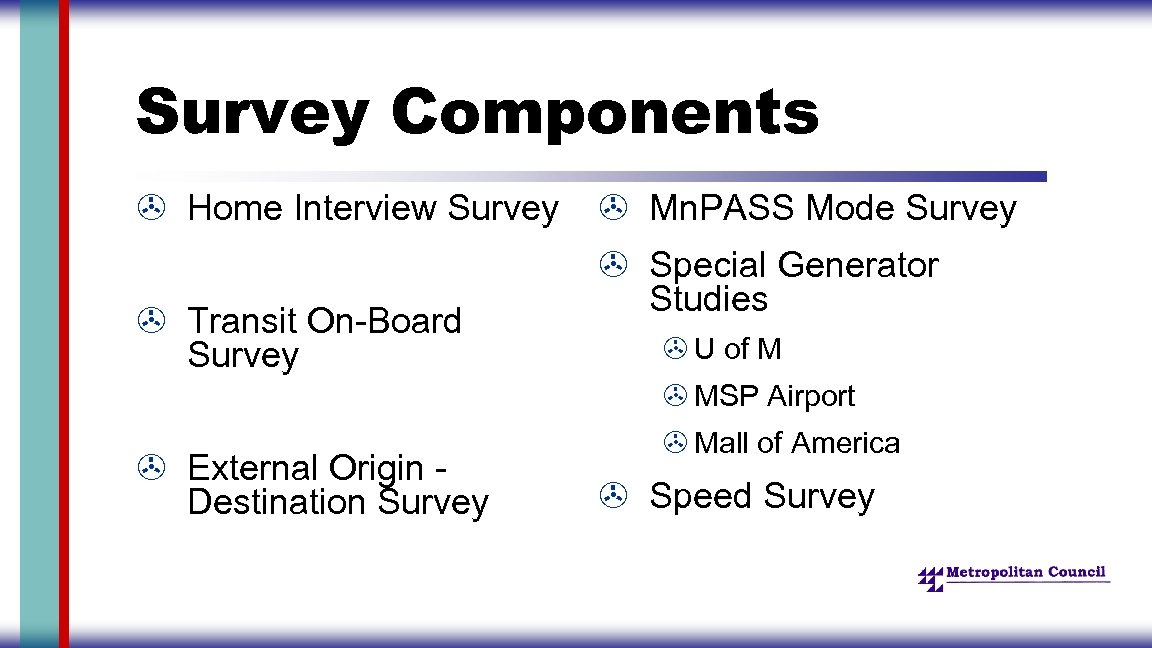 Survey Components > Home Interview Survey > Transit On-Board Survey > Mn. PASS Mode