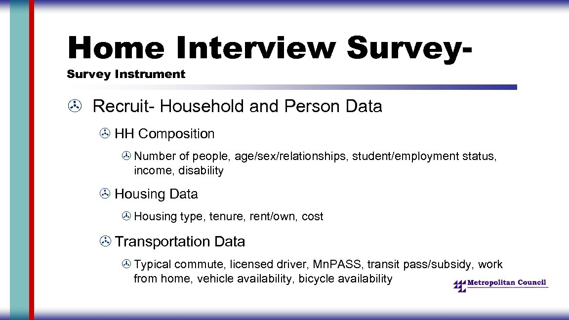 Home Interview Survey Instrument > Recruit- Household and Person Data > HH Composition >