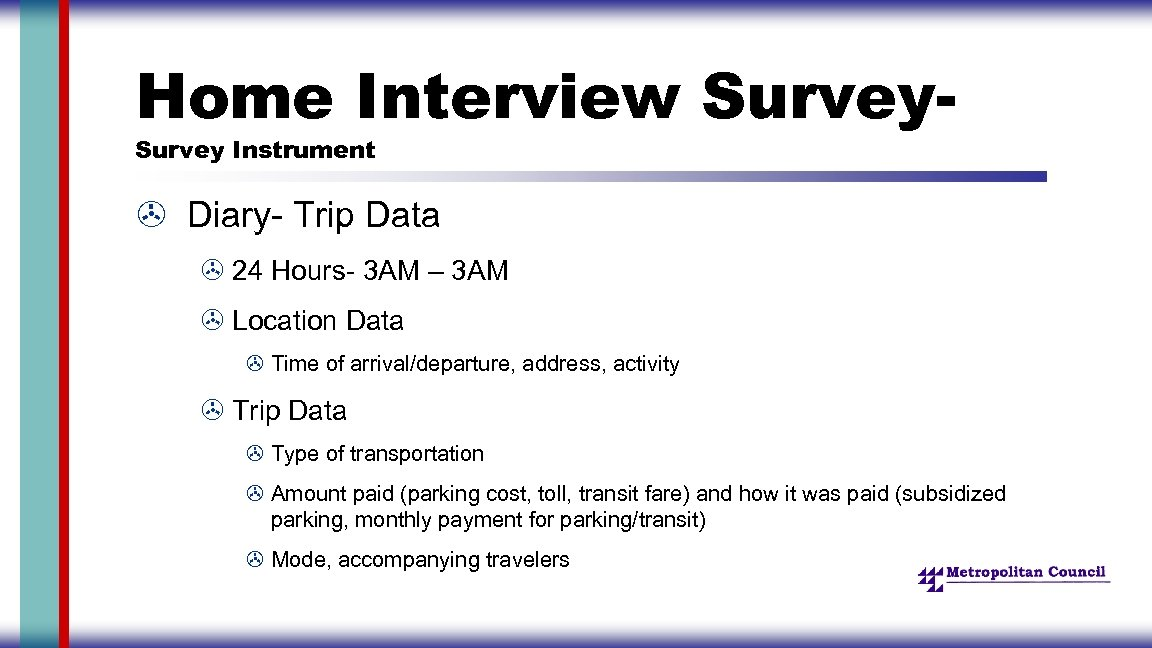Home Interview Survey Instrument > Diary- Trip Data > 24 Hours- 3 AM –
