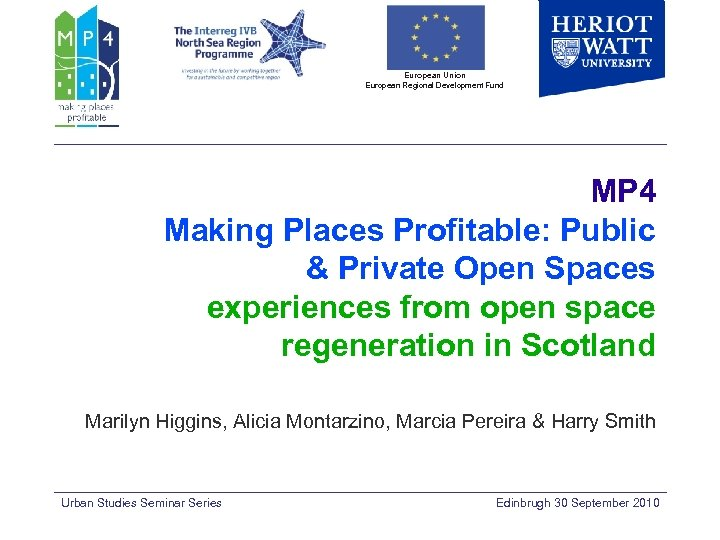 European Union European Regional Development Fund MP 4 Making Places Profitable: Public & Private