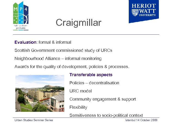 Craigmillar Evaluation: formal & informal Scottish Government commissioned study of URCs Neighbourhood Alliance –