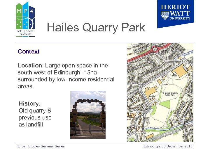 Hailes Quarry Park Context Location: Large open space in the south west of Edinburgh
