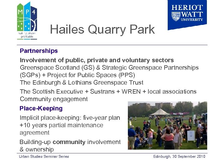 Hailes Quarry Park Partnerships Involvement of public, private and voluntary sectors Greenspace Scotland (GS)