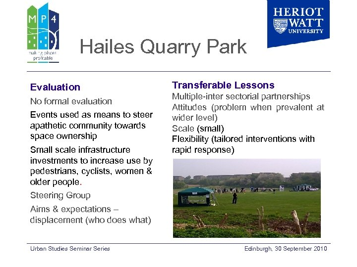 Hailes Quarry Park Evaluation No formal evaluation Events used as means to steer apathetic