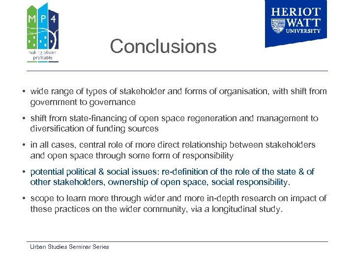 Conclusions • wide range of types of stakeholder and forms of organisation, with shift