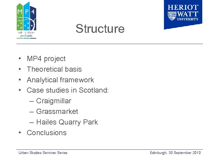 Structure • • MP 4 project Theoretical basis Analytical framework Case studies in Scotland: