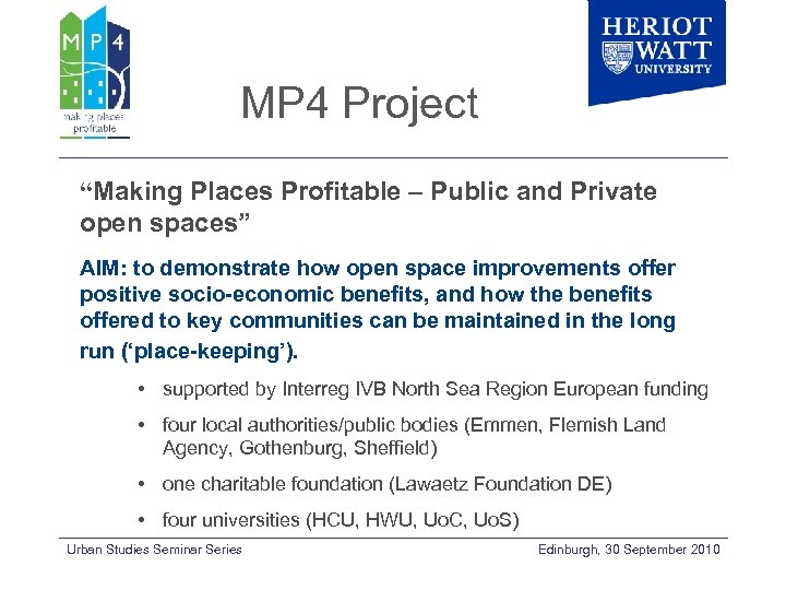 "MP 4 Project ""Making Places Profitable – Public and Private open spaces"" AIM: to"