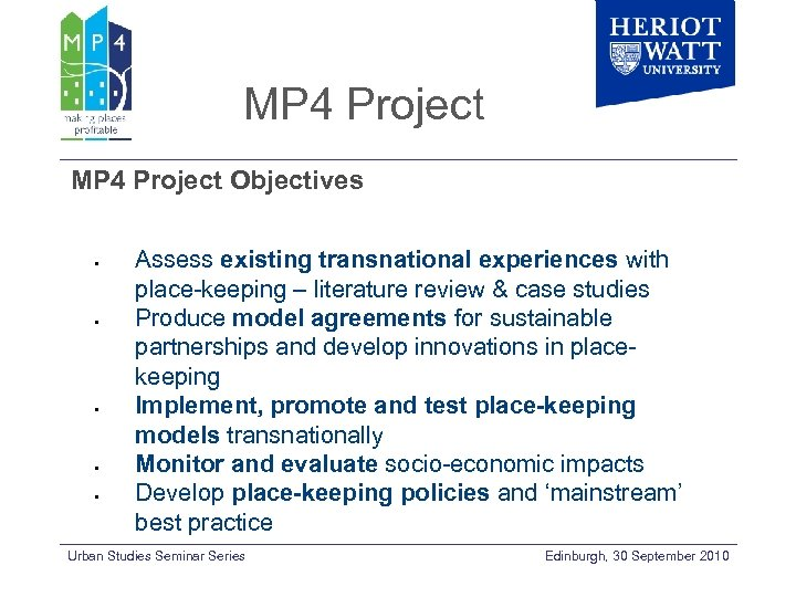 MP 4 Project Objectives • • • Assess existing transnational experiences with place-keeping –