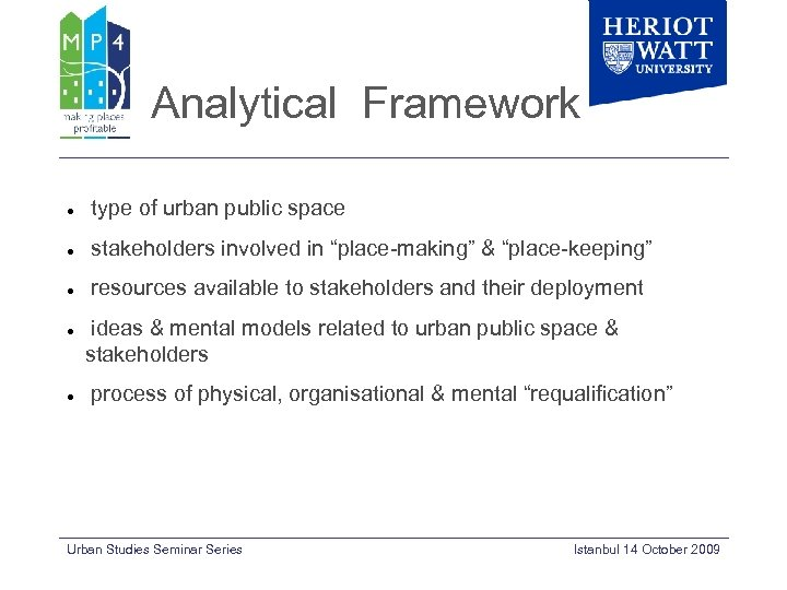 "Analytical Framework type of urban public space stakeholders involved in ""place-making"" & ""place-keeping"" resources"