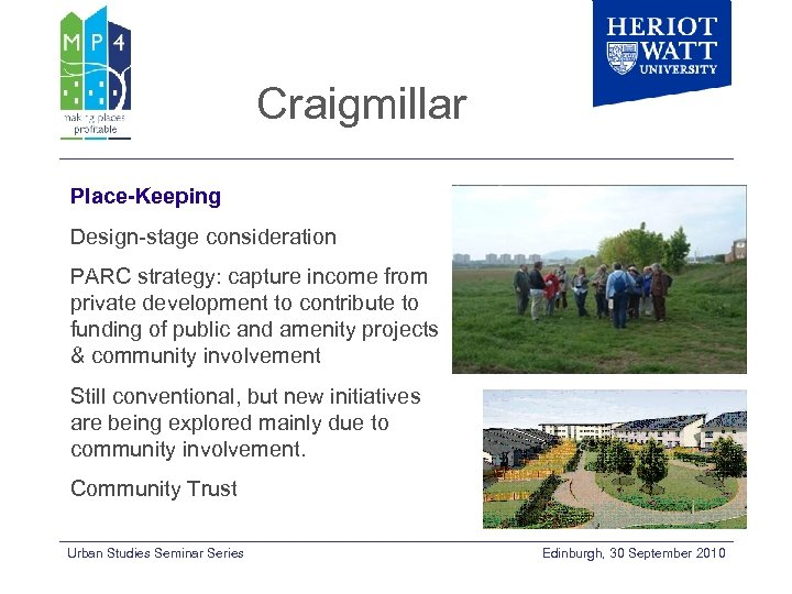 Craigmillar Place-Keeping Design-stage consideration PARC strategy: capture income from private development to contribute to