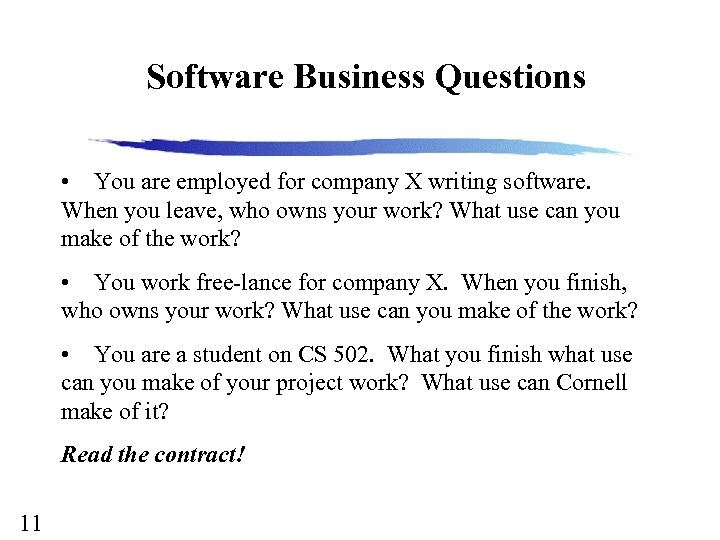 Software Business Questions • You are employed for company X writing software. When you