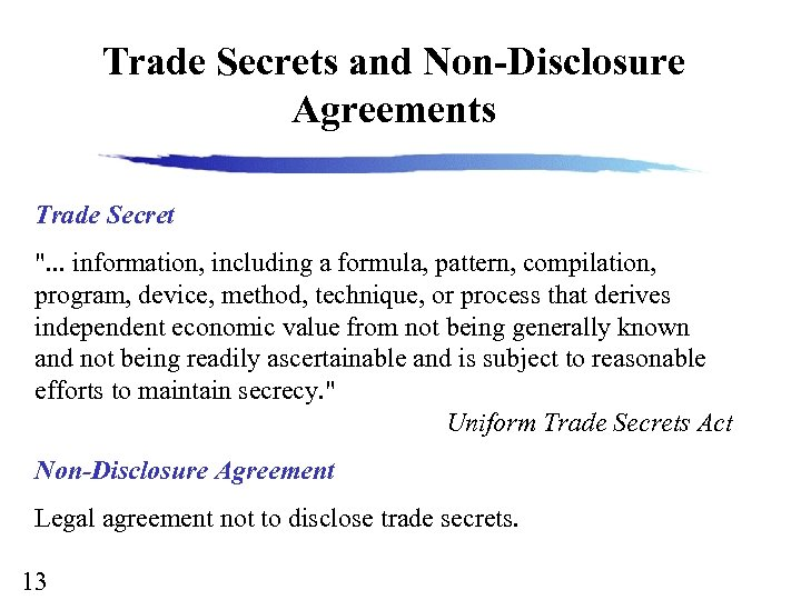 Trade Secrets and Non-Disclosure Agreements Trade Secret
