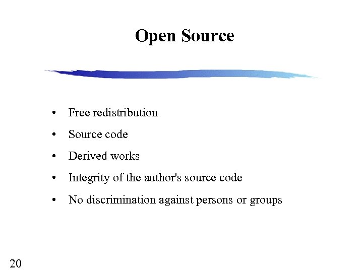 Open Source • • Source code • Derived works • Integrity of the author's