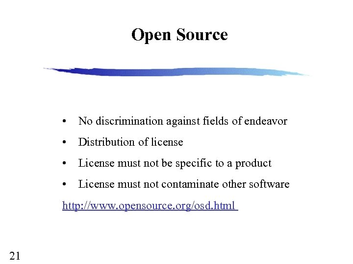 Open Source • No discrimination against fields of endeavor • Distribution of license •