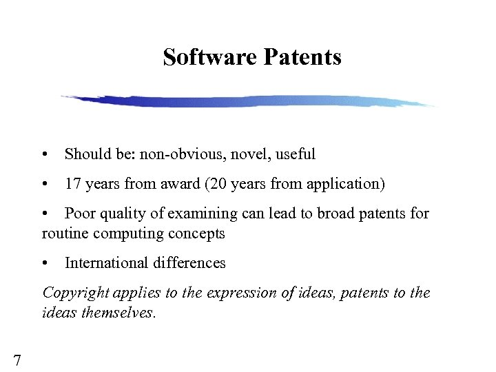 Software Patents • Should be: non-obvious, novel, useful • 17 years from award (20