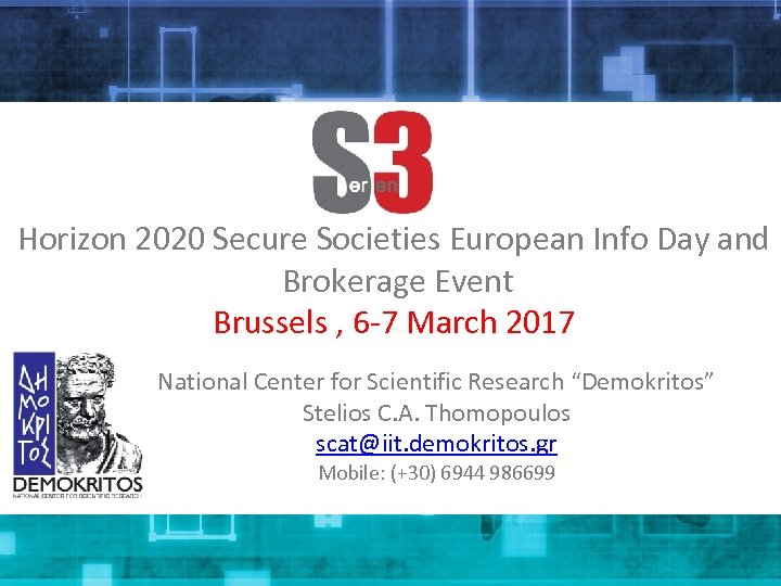 Horizon 2020 Secure Societies European Info Day and Brokerage Event Brussels , 6 -7