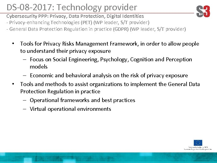DS-08 -2017: Technology provider Cybersecurity PPP: Privacy, Data Protection, Digital Identities - Privacy-enhancing Technologies