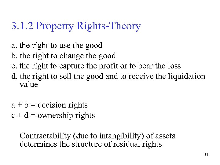 3. 1. 2 Property Rights-Theory a. the right to use the good b. the