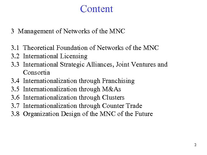 Content 3 Management of Networks of the MNC 3. 1 Theoretical Foundation of Networks