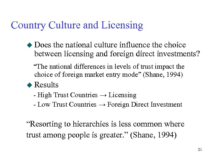 Country Culture and Licensing u Does the national culture influence the choice between licensing