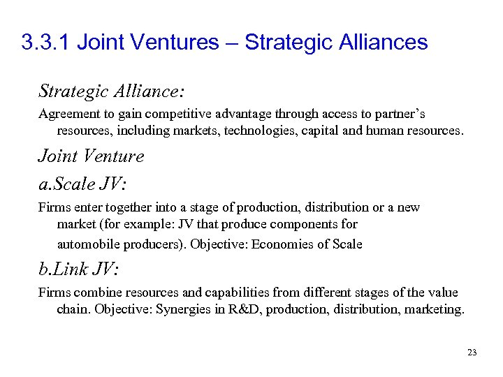 3. 3. 1 Joint Ventures – Strategic Alliances Strategic Alliance: Agreement to gain competitive