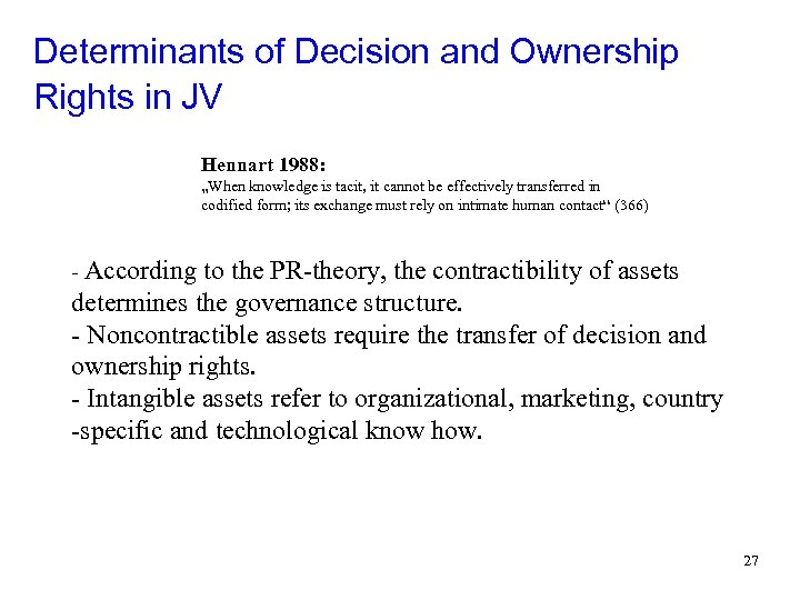 "Determinants of Decision and Ownership Rights in JV Hennart 1988: ""When knowledge is tacit,"
