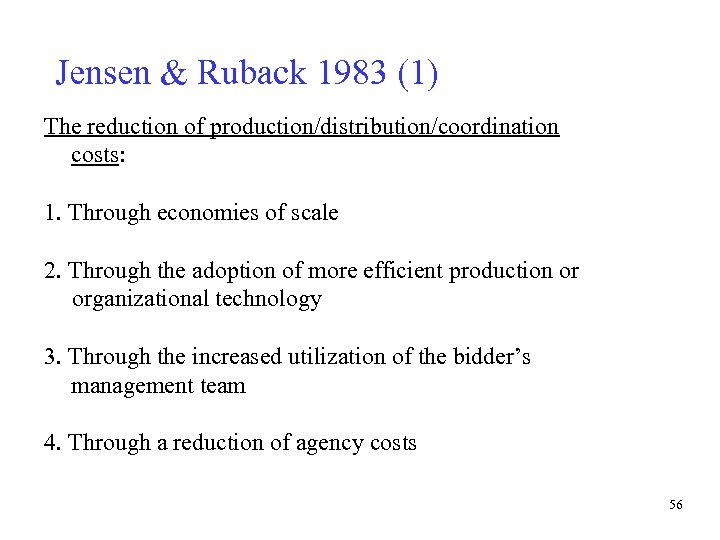 Jensen & Ruback 1983 (1) The reduction of production/distribution/coordination costs: 1. Through economies of