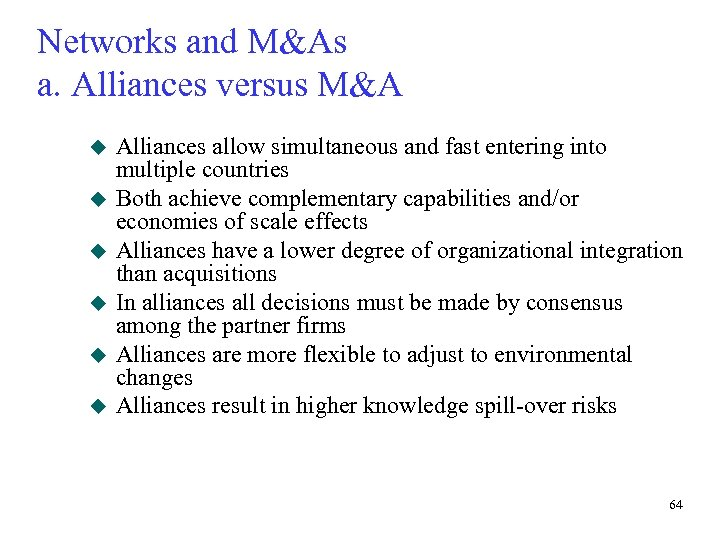 Networks and M&As a. Alliances versus M&A u u u Alliances allow simultaneous and
