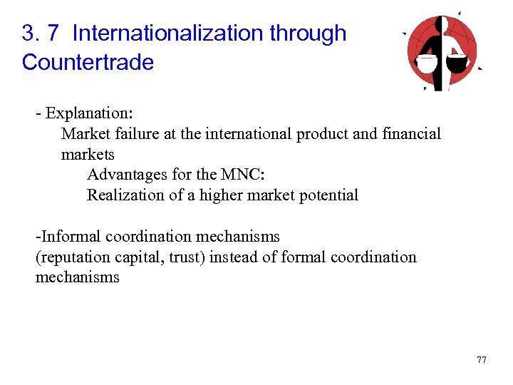 3. 7 Internationalization through Countertrade - Explanation: Market failure at the international product and