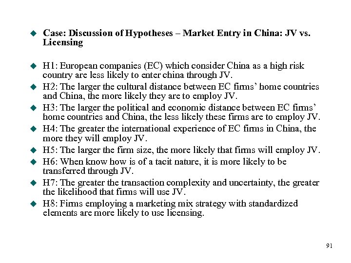 u Case: Discussion of Hypotheses – Market Entry in China: JV vs. Licensing u