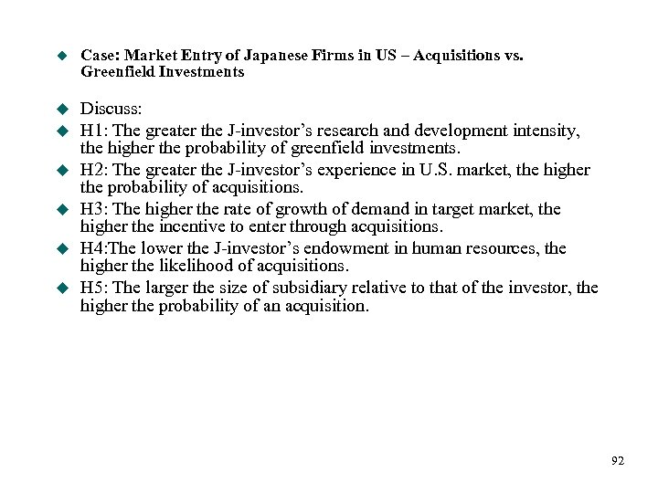 u Case: Market Entry of Japanese Firms in US – Acquisitions vs. Greenfield Investments
